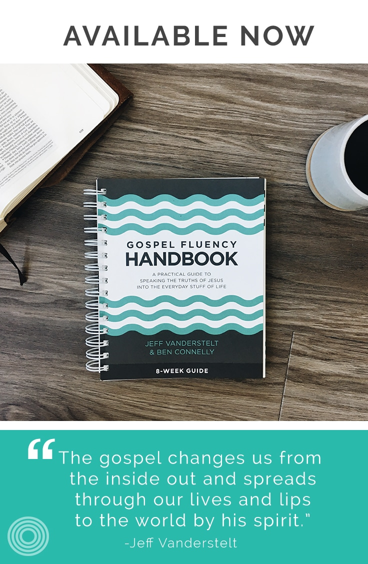 gospel fluency speaking the truths of jesus into the everyday stuff of life